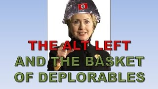 The Alt-Left and The Basket of Deplorables