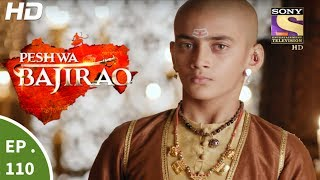 Peshwa Bajirao - पेशवा बाजीराव - Episode 110 - 23rd June, 2017
