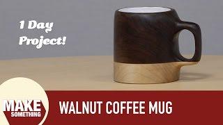 How to Make an Unusable Wood Coffee Mug