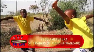YESU AMEFUFUKA St Francis Of Assis Kiwanzani