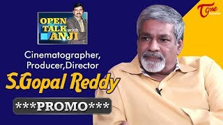 Cinematographer S. Gopala Reddy Exclusive Interview Promo | Open Talk with Anji | #17
