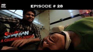 Shaitaan - A Criminal Mind - शैतान - Full Episode 28