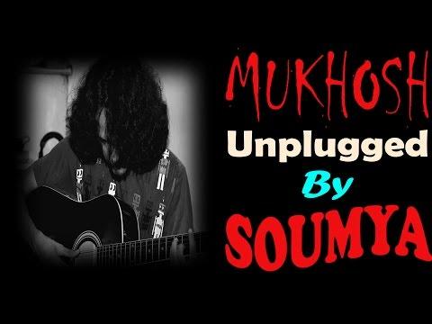 Mukhosh   Rupam Islam   Unplugged Cover By Soymya