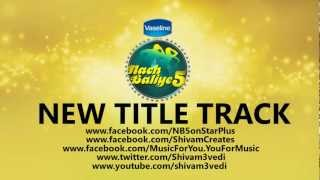 Nach Baliye 5 NEW Title Track + Official Download