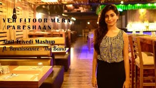 Yeh Fitoor Mera / Pareshaan Cover | Amit Trivedi Mashup (ft. Renaissance The Band)