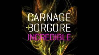 Carnage & Borgore - Incredible (Radio Edit)