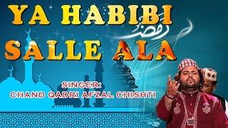 Ya Habibi Salle Ala   Chand Qadri Afzal Chishti   Latest Qawwali   2016   Bismillah