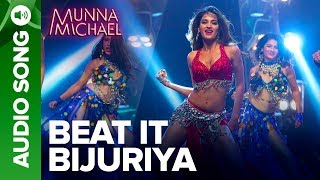 Beat It Bijuriya - Full Audio Song | Munna Michael | Tiger Shroff & Nidhhi Agerwal