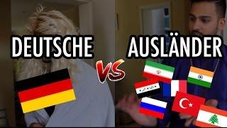 DEUTSCHE VS. AUSLÄNDER !!