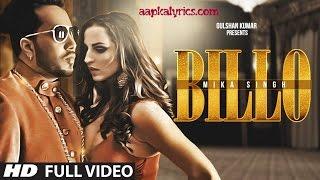 BILLO Lyrics - Mika Singh, Millind Gaba