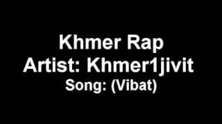 Khmer Rap: Khmer1jivit-Vibat