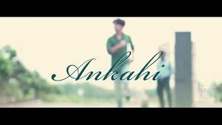 Ankahi I Latest Hindi Song 2017 I Aditya & Reeshika I Parbati Production