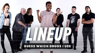 Guess Which Drugs I Use | Lineup | Cut