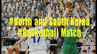 South and North Korea hold unification basketball game in Pyongyang