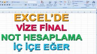 Excel Dersleri - Excel içiçe eğer işlemleri - Vize Final Harf Notu Hesaplama