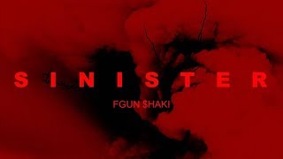 FGUN $HAKI - SINISTER [OFFICIAL VIDEO] PROD. BY RAYIN