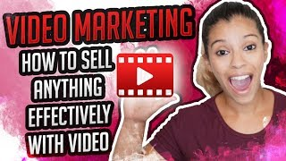 🎥Video Marketing - How To SELL ANYthing Effectively With Video