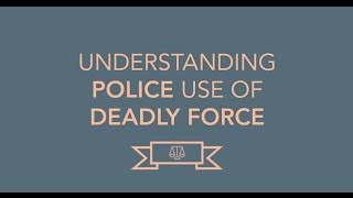 Understanding Police Use of Deadly Force