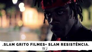 SLAM RESISTÊNCIA + SLAM GRITO FILMES
