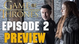 Game Of Thrones Season 7 Episode 2 Preview Breakdown