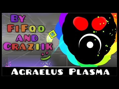 Agraelus Plasma by FiFqo and Craziik | Geometry Dash