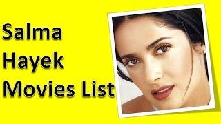Salma Hayek Movies List