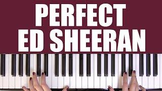 HOW TO PLAY: PERFECT - ED SHEERAN