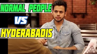 Normal People Vs Hyderabadis!!
