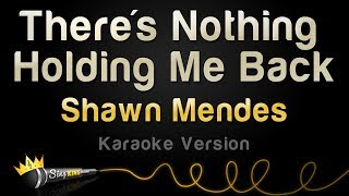 shawn mendes there and 39 s nothing holding me back karaoke version