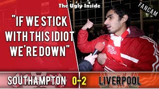 If we stick with this idiot we're down | Southampton 0-2 Liverpool | The Ugly Inside