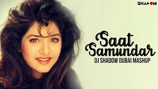 Saat Samundar | DJ Shadow Dubai Mashup