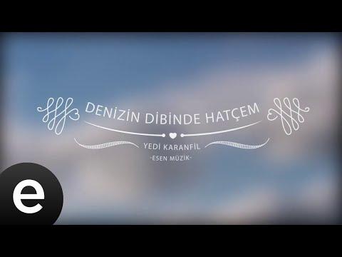 Denizin Dibinde Hatçem Yedi Karanfil Seven Cloves Official Audio Esen Müzik esenmüzik