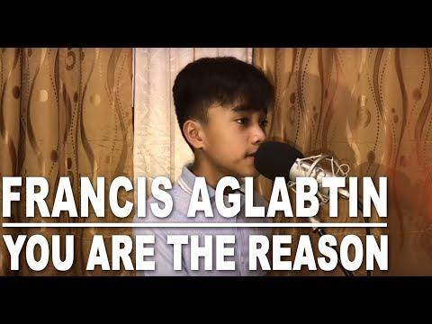 Francis Aglabtin - You Are The Reason (cover) - Calum Scott