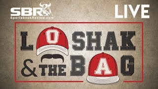 Loshak and The Bag | Tuesday Betting Guide & Live Odds Break Down with Pete & Jimmy