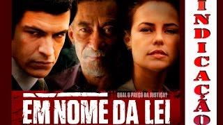 Em Nome da Lei - Filme Nacional 2016 (Indicação)