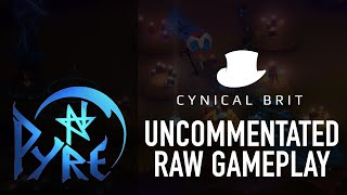 Pyre - Uncommentated, uncut raw gameplay