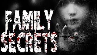 """Family Secrets"" | CreepyPasta Storytime"