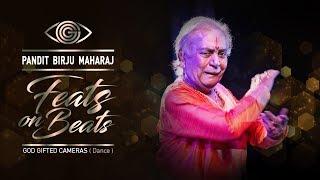   Pandit Birju Maharaj     Kathak     Feats on Beats     God Gifted Cameras  