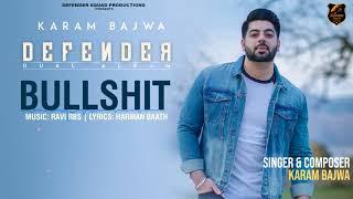 BULLSHIT | Full Audio Song | DEFENDER (Dual Album) | Karam Bajwa | Ravi RBS | Latest Song 2018