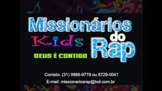 MISSIONÁRIOS DO RAP Kids    Deus é Contigo
