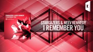Stargazers & Neev Kennedy - I Remember You (Amsterdam Trance)