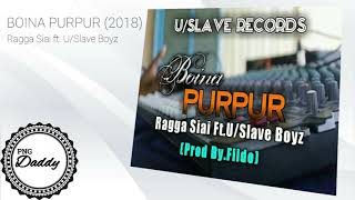 BOINA PURPUR (2018) - Ragga Siai ft. U/Slave Boys