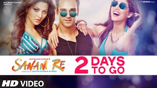 SANAM RE : 2 Days To Go (In Cinemas) | Pulkit Samrat, Yami Gautam | Divya Khosla Kumar| T-Series