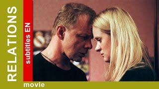 Relations. Russian Movie. Melodrama. English Subtitles. The Rock Films. StarMediaEN