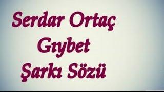 Serdar Ortaç - Gıybet   Şarkı Sözü    Şarkı Defteri