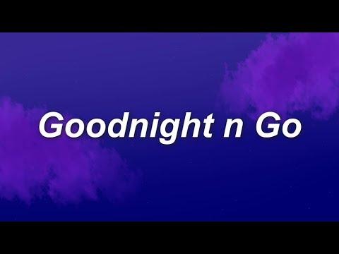 Ariana Grande Goodnight n Go Lyrics
