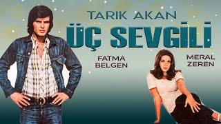 Üç Sevgili (1973) - Tek Parça (Tarık Akan)