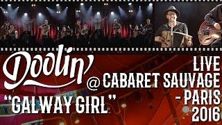 Doolin' - Galway Girl (Live - Cabaret Sauvage 2016)