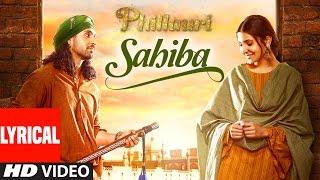 Phillauri : Sahiba Lyrical Video Song | Anushka Sharma, Diljit Dosanjh |  Shashwat | Romy & Pawni