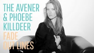 The Avener & Phoebe Killdeer - Fade out Lines (The Avener Rework)
